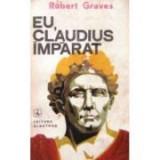 Robert Graves - Eu, Claudius împărat...
