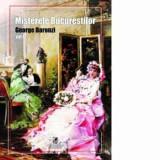 Misterele Bucurestilor, vol I/George Baronzi, Cartea Romaneasca educational
