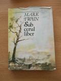 MARK TWAIN, SUB CERUL LIBER, cartonata, supracoperta, r4c