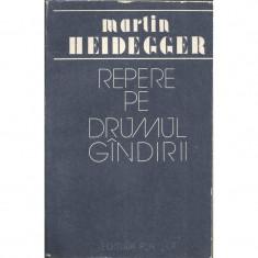 Repere pe drumul gandirii - Martin Heidegger