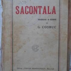 SACONTALA POEMA INDIANA. TRADUCERE IN VERSURI DE G. COSBUC (COPERTA SPATE LIPSA)
