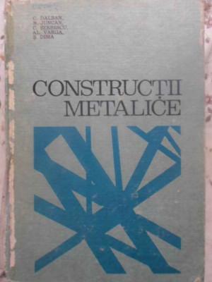 CONSTRUCTII METALICE - C. DALBAN, N. JUNCAN, C. SERBESCU, AL. VARGA, S. DIMA foto