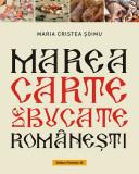 Marea carte de bucate romanesti | Maria Cristea Soimu, Paralela 45