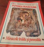 PUTEREA  RUGACIUNII  Miracole traite si povestite
