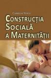 Constructia sociala a maternitatii   Camelia Voicu, Cetatea de Scaun