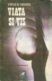 Viata si vis (Memoriile unui scriitor)