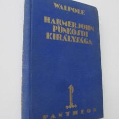 Harmer John punkosdi kiralysaga - Hugh Walpoe
