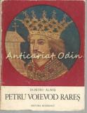 Cumpara ieftin Petru Voievod Rares - Dumitru Almas