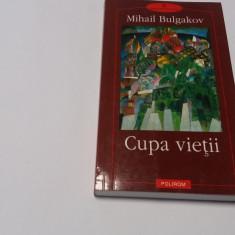 Mihail Bulgakov  Cupa vietii  {polirom}--R1