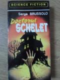 DOCTORUL SCHELET-SERGE BRUSSOLO