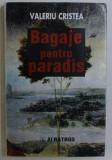 BAGAJE PENTRU PARADIS de VALERIU CRISTEA , 1997