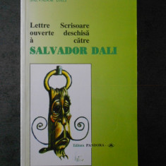 SALVADOR DALI - SCRISOARE DESCHISA CATRE SALVADOR DALI (franceza-romana)