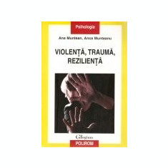 Violenta, trauma, rezilienta, Polirom