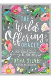The Wild Offering Oracle: A 52-Card Deck on Giving It All to God - Tosha Silver