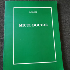 Medicina : Micul doctor, 375 pagini, A. Vogel, 2006