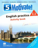 Motivate! English practice. Activity book. L 1 (clasa a V-a)/***