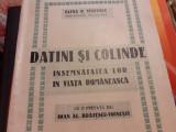 DATINI SI COLINDE - INSEMNATATEA LOR IN VIATA ROMANEASCA - ELENA G VERCESCU 1940