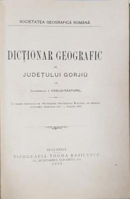 Dictionar geografic al Judetului Gorjiu de Colonelul I. Vasiliu-Nasturel - Bucuresti, 1892 foto