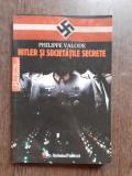 Hitler Si Societatile Secrete - Philippe Valode