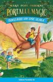Portalul magic 1: Dinozaurii vin spre seara Ed.3 - Mary Pope Osborne