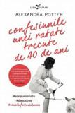 Confesiunile unei ratate trecute de 40 de ani/Alexandra Potter