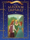 Cumpara ieftin Aleodor Împărat. Lecturi școlare
