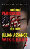 Cumpara ieftin Cel mai periculos om din lume Julian Assange - Wikileaks/Andrew Fowler