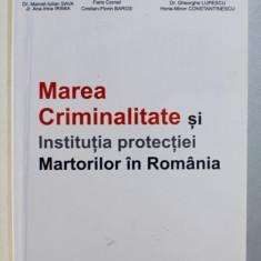 MAREA CRIMINALITATE SI INSTITUTIA PROTECTIEI MARTORILOR IN ROMANIA de ADRIAN - AUGUSTIN BARASCU ...HORIA - MIRON CONSTANTINESCU , 2012 , DEDICATIE *