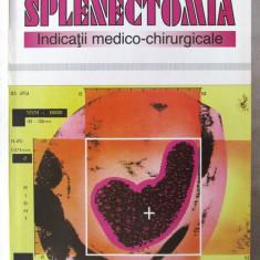 """""""SPLENECTOMIA. Indicatii medico-chirurgicale"""", A Popovici /G. Grigoriu, 1995"""