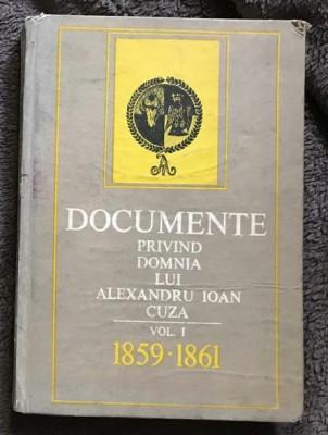 Documente privind domnia lui Alexandru Ioan Cuza vol 1 1859-61 singurul aparut foto