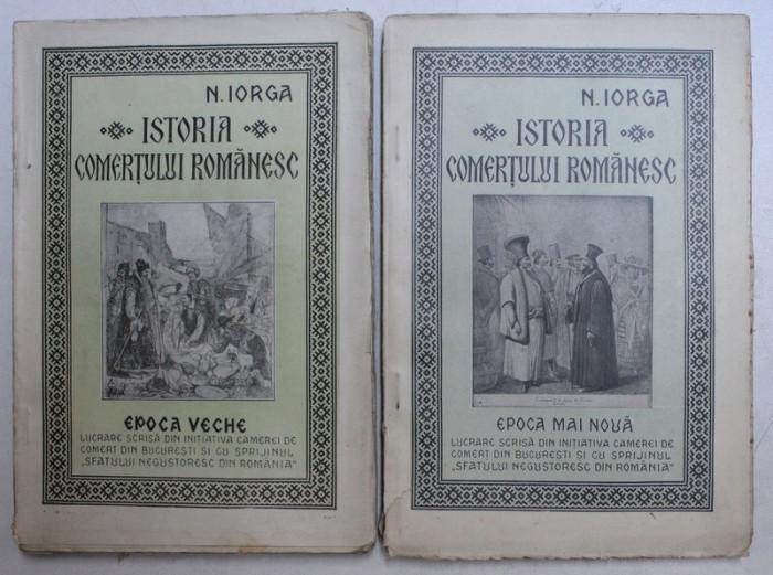 ISTORIA COMERTULUI ROMANESC-N. IORGA - 1925 VOL.I-II