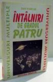 INTALNIRI DE GRADUL PATRU , OAMENI RAPITI DE OZN-URI de DAN FARCAS , EDITIA A II A ,1997