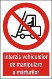 Indicator Interzis vehiculelor de manipulare a marfurilor - Semn Protectia Muncii