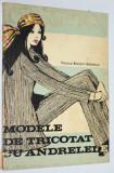 Modele de tricotat cu andrele - Viorica Bociort Stanescu