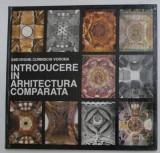 INTRODUCERE IN ARHITECTURA COMPARATA de GHEORGHE CURINSCHI VORONA , CONTINE DEDICATIA AUTORULUI 1991