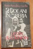 20 de ani in Siberia. Destin Bucovinean de Anita Nandris-Cudla prima editie