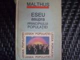 Eseu Asupra Principiului Populatiei - Th. Malthus ,550309