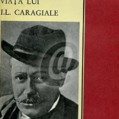 Viata lui I. L. Caragiale - editia a II-a