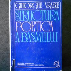 GHEORGHE VRABIE - STRUCTURA POETICA A BASMULUI (1975, editie cartonata)