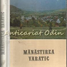 Manastirea Varatic - Editura: Mitropoliei Moldovei Si Sucevei