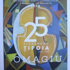 OMAGIU ALEXANDRU TIPOIA 1914-1993 , 2018
