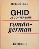 GHID DE CONVERSATIE ROMAN - GERMAN de ILSE MULLER, 1992