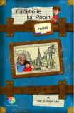 Calatoriile lui Robin. Paris, Corint Junior