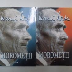 MOROMETII de MARIN PREDA , VOL I-II 2007