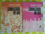 Cavalcada in iad 2 volume-Vintila Corbul-ed.Cartea Romaneasca 1982
