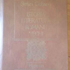 Istoria Literaturii Romane Vechi - Stefan Ciobanu ,308808