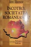 INCOTRO _ SOCIETATEA ROMANEASCA ? - ION ILIESCU