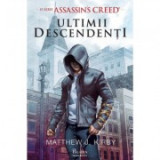 Assassin's Creed. Ultimii descendenti - Matthew J. Kirby, Paladin