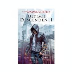 Assassin's Creed. Ultimii descendenti - Matthew J. Kirby