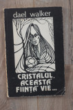 Dael Walker - Cristalul, aceasta fiinta vie...